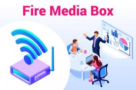 Fire Media Box